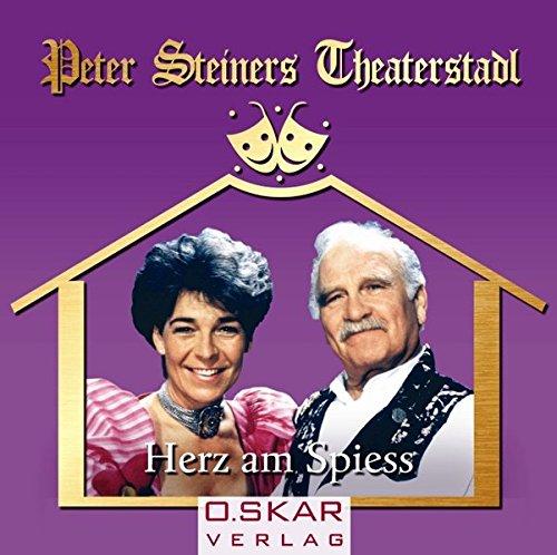 Peter Steiners Theaterstadl - Herz am Spieß. CD . Lustspiel