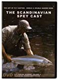 The Scandinavian Spey Cast - The Art of Fly Casting - Single & Double Handle Handed Rods