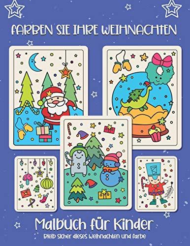Färben Sie Ihr Weihnachten. Malbuch für Kinder: Weihnachtsgeschenk oder Geschenk für Kinder und Kleinkinder. Viel Spaß beim Ausmalen von Weihnachtsmann, Ornament, Schlitten, Sternen, Tieren.