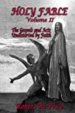 Holy Fable Volume 2: The Gospels and Acts Undistorted by Faith