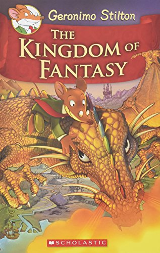 The Kingdom of Fantasy (Geronimo Stilton and the Kingdom of Fantasy #1)
