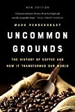 Uncommon Grounds: The History of Coffee and How It...