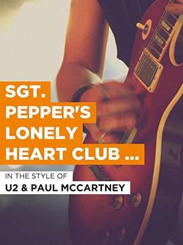 Sgt. Pepper's Lonely Heart Club Band (Live Version) im Stil von 'U2 & Paul McCartney'