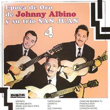 Epoca de Oro de Johnny Albino y Su Trío San Juan, Vol. 4