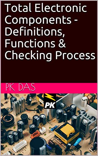 Total Electronic Components - Definitions, Functions & Checking Process (English Edition)