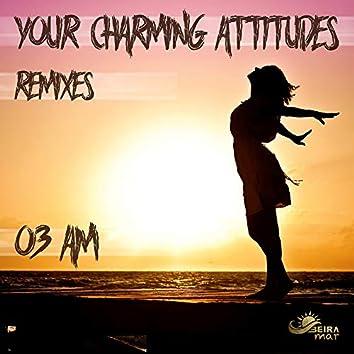 Your Charming Attitude (Remixes)