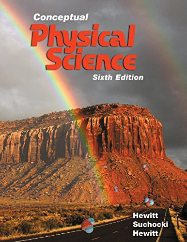 Compare Textbook Prices for Conceptual Physical Science 6 Edition ISBN 9780134060491 by Hewitt, Paul,Suchocki, John,Hewitt, Leslie
