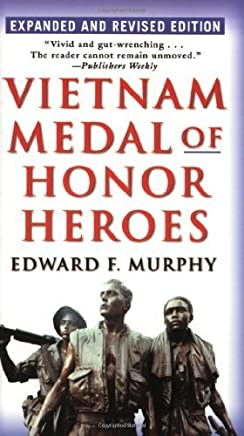 Vietnam Medal of Honor Heroes: Expanded and Revised Edition by Edward F. Murphy(2005-03-29)