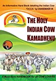 THE HOLY INDIAN COW KAMADHENU: An informative Hand Book detailing the Indian Cow (English Edition)