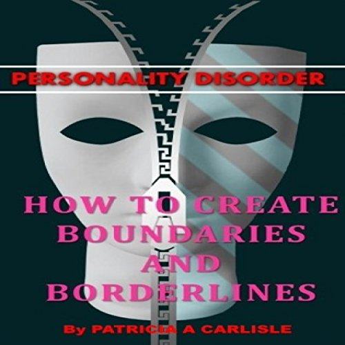 Personality Disorder: How to Create Boundaries and Borderlines audiobook cover art