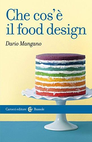Che cos'è il food design (Le bussole Vol. 496)
