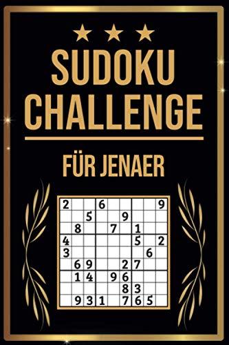 SUDOKU Challenge für Jenaer: Sudoku Buch I 300 Rätsel inkl. Anleitungen & Lösungen I Leicht bis Schwer I A5 I Tolles Geschenk für Jenaer