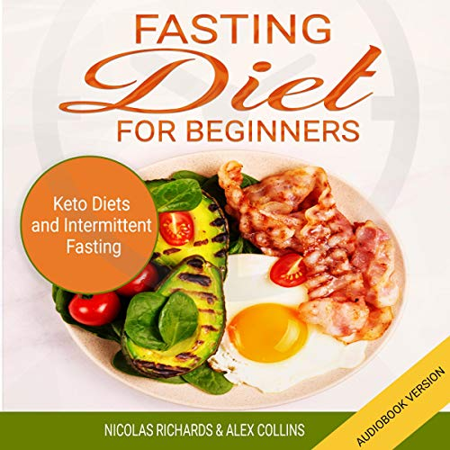 Fasting Diet for Beginners: Keto Diet and Intermittent Fasting cover art