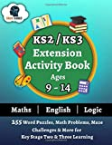KS2/KS3 Extension Activity Book Ages 9-14 - 255 Word Puzzles, Math Problems, Maze Challenges & More For Key Stage Two & Three Learning