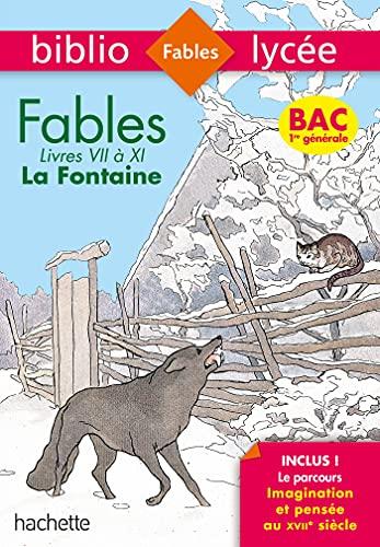 Bibliolycée - Fables de la Fontaine, Jean de la Fontaine - Séries générales - BAC 2021 Parcours Imag: Livres de VII à XI