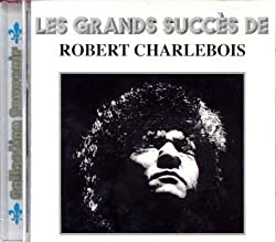 Les Grands Succès de Robert Charlebois [Import]