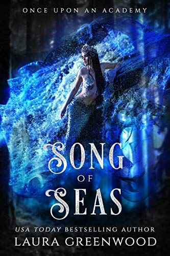 Song Of Seas Once Upon An Academy Grimm World Laura Greenwood The Little Mermaid Fairy Tale Retelling