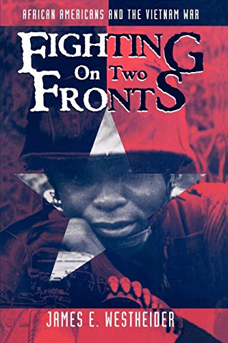 Fighting on Two Fronts: African Americans and the Vietnam War