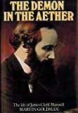 The Demon in the Ether: Story of James Clerk Maxwell, the Father of Modern Science