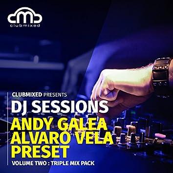 Clubmixed Presents DJ Sessions, Vol. 2: Triple Mix Pack - Andy Galea, Alvaro Vela, Preset