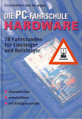 Hardware - Die PC Fahrschule - 20 Fahrstunden für Einsteiger und Aufsteiger
