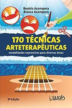 170 técnicas arteterapêuticas por [Beatriz Acampora, Bianca Acampora, Wak]