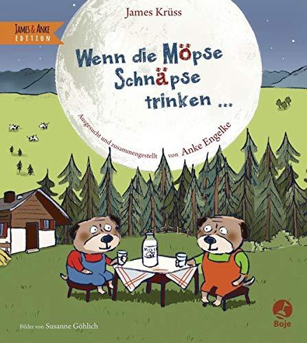 Wenn die Möpse Schnäpse trinken: James & Anke Edition (Krüss)