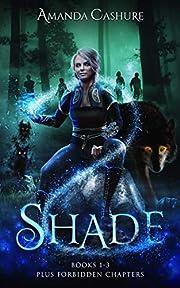 Shadows and Shade books 1-3 Box Set: Including Forbidden Content