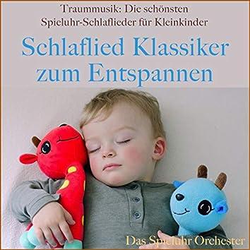 Traummusik: Die schönsten Spieluhr-Schlaflieder für Kleinkinder (Schlaflied Klassiker zum Entspannen)