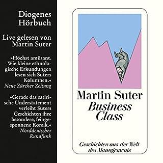 Business Class                   Autor:                                                                                                                                 Martin Suter                               Sprecher:                                                                                                                                 Martin Suter                      Spieldauer: 55 Min.     113 Bewertungen     Gesamt 4,3