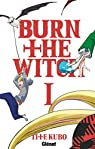 Burn the witch, tome 1 par Kubo