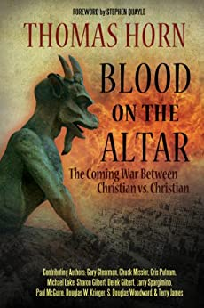 Blood on the Altar: The Coming War Between Christian vs. Christian by [Sharon K. Gilbert]