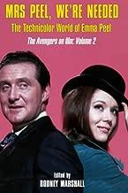 Mrs Peel, We're Needed: The Technicolor world of Emma Peel (The Avengers on film) (Volume 2)