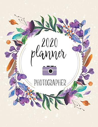 2020 Planner Photographer: Daily Appointment Planner With 15 Minute Increment | Monthly Goal Setting | Contacts | Password Organizer