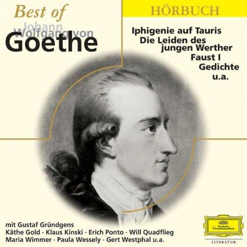 Best of Johann Wolfgang von Goethe: Mit: Käthe Gold, Gustaf Gründgens, Erich Ponto, Will Quadflieg, Paula Wessely, Gert Westphal, Maria Wimmer u.v.a. (Eloquence Hörbuch)