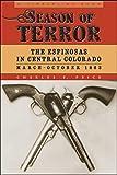 Season of Terror: The Espinosas in Central Colorado, March–October 1863 (Timberline Books) (English Edition)
