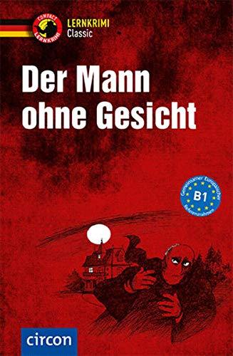 Der Mann ohne Gesicht: Deutsch als Fremdsprache (DaF) B1: Deutsch als Fremdsprache (DaF) Niveau B1 (Compact Lernkrimi Classic)