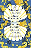 The Mermaid and Mrs Hancock: the absolutely spellbinding Sunday Times top ten bestselling