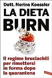 La dieta Burn: Il regime bruciachili per rimettersi in forma dopo la quarantena