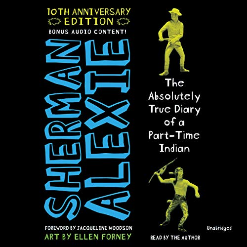The Absolutely True Diary of a Part-Time Indian: 10th Anniversary Edition audiobook cover art