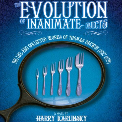 The Evolution of Inanimate Objects audiobook cover art