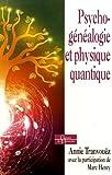 Psychogénéalogie et physique quantique