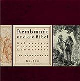 Rembrandt und die Bibel: Radierungen, Zeichnungen, Kommentare - Maria Kreutzer