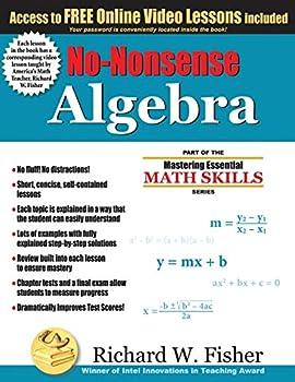 No-Nonsense Algebra  Part of the Mastering Essential Math Skills Series