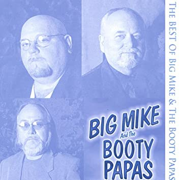 The Best of Big Mike and the Booty Papas