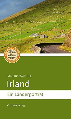 Irland: Ein Länderporträt (Länderporträts)