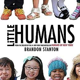 Little Humans by [Brandon Stanton]