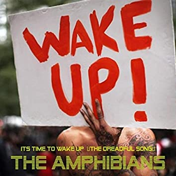 It's Time to Wake Up (The Dreadful Song)