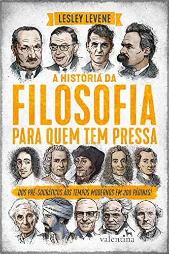 A HISTÓRIA DA FILOSOFIA PARA QUEM TEM PRESSA