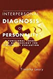 Interpersonal Diagnosis of Personality: A Functional Theory and Methodology for Personality Evaluation